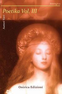 Poetika Vol. III di Autori Vari